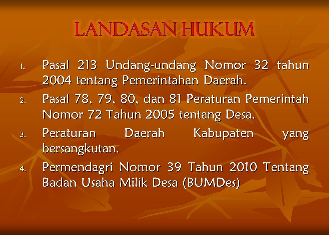 LANDASAN HUKUM Pasal 213 Undang-undang Nomor 32 tahun 2004 tentang Pemerintahan Daerah.