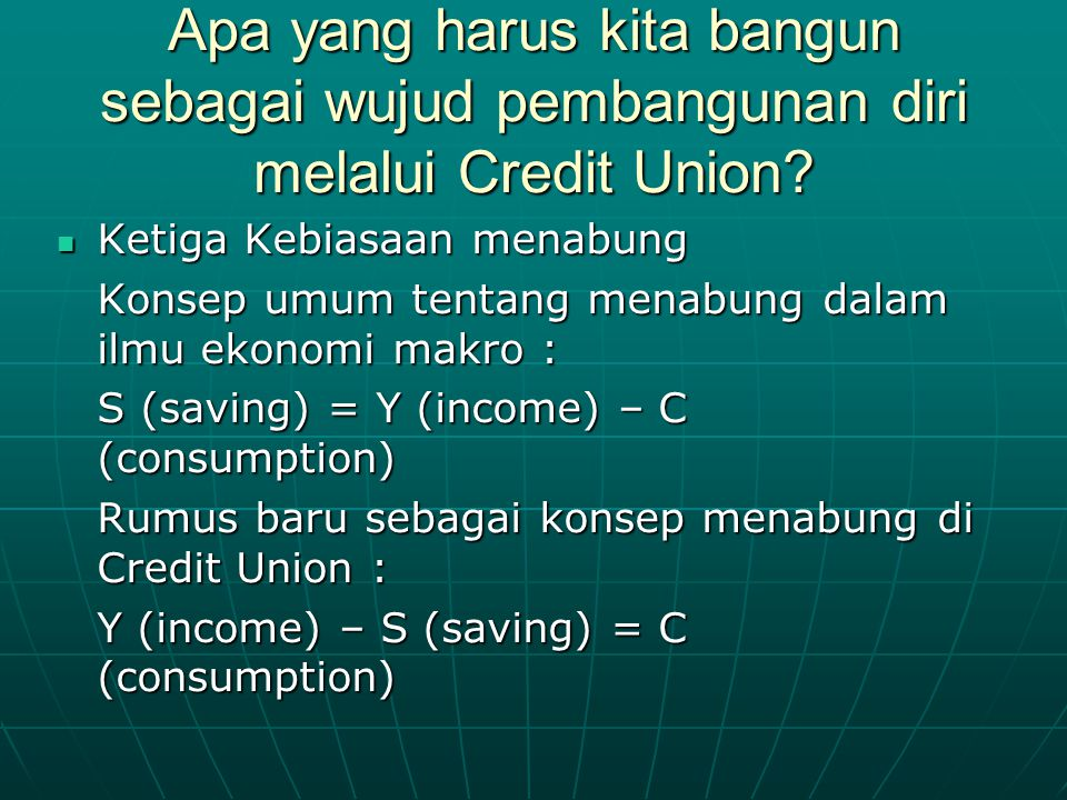 Apa yang harus kita bangun sebagai wujud pembangunan diri melalui Credit Union