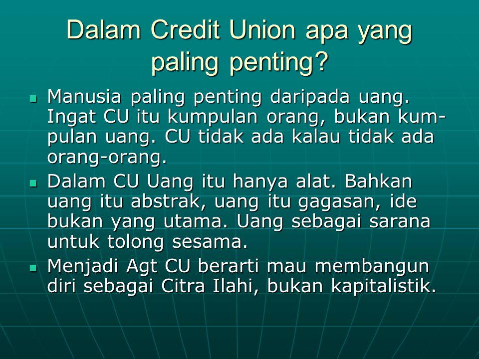 Dalam Credit Union apa yang paling penting