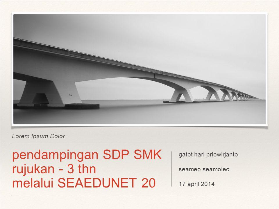 pendampingan SDP SMK rujukan - 3 thn melalui SEAEDUNET 20
