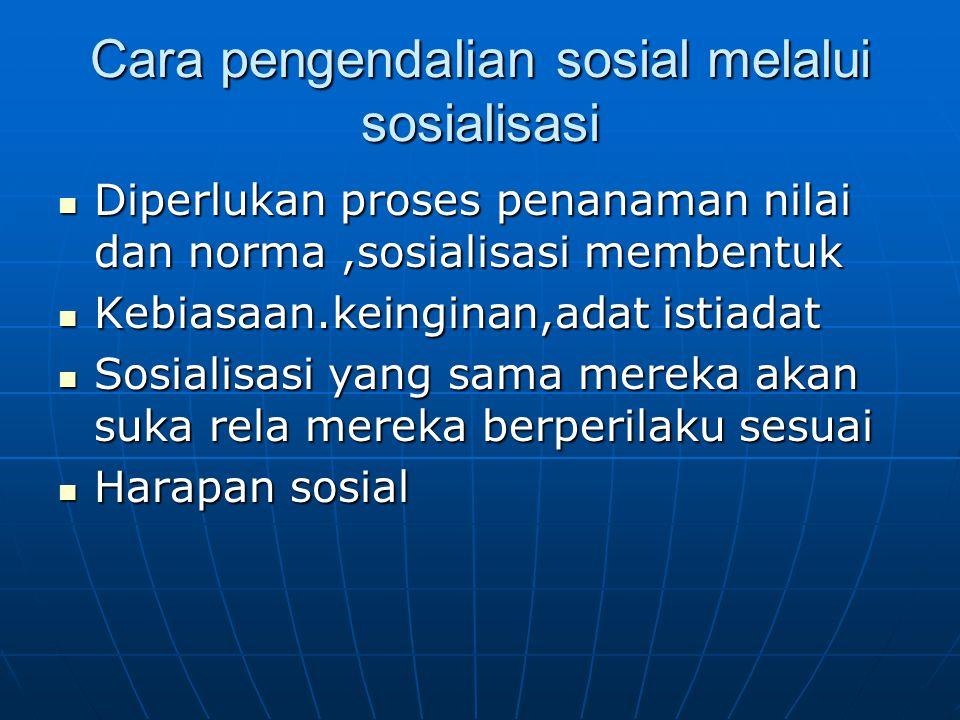 Cara pengendalian sosial melalui sosialisasi