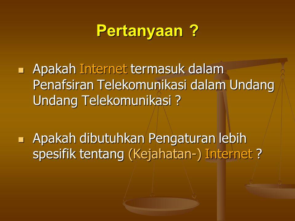 Pertanyaan Apakah Internet termasuk dalam Penafsiran Telekomunikasi dalam Undang Undang Telekomunikasi