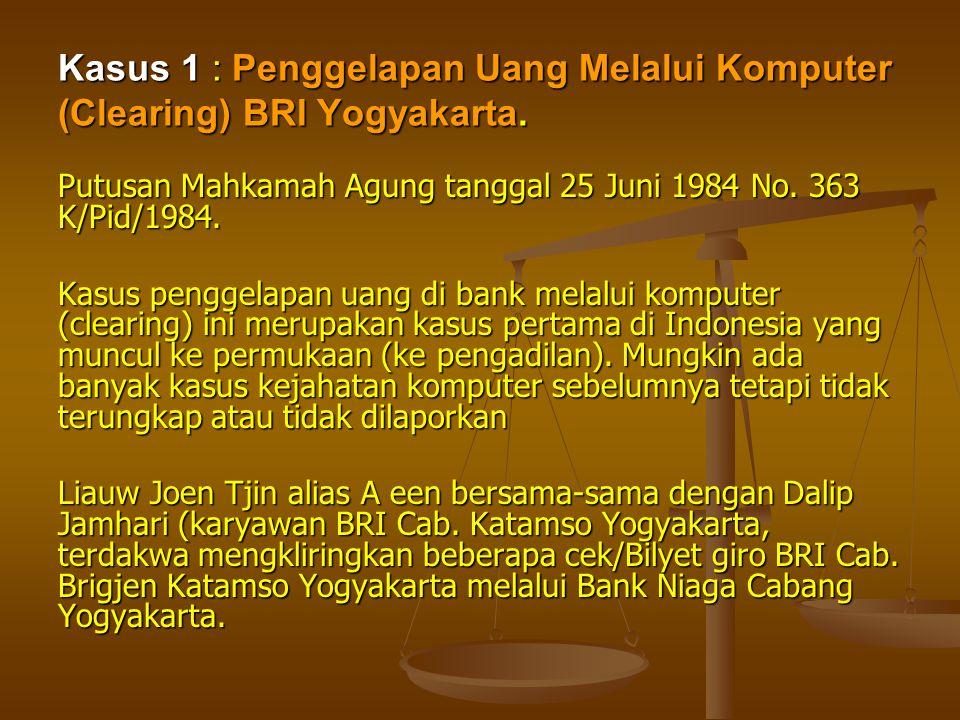 Kasus 1 : Penggelapan Uang Melalui Komputer (Clearing) BRI Yogyakarta.