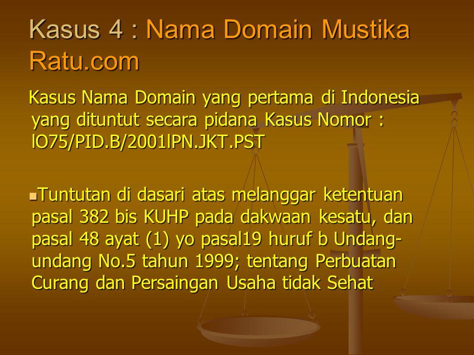 Kasus 4 : Nama Domain Mustika Ratu.com