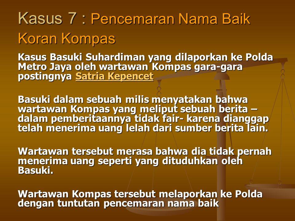 Kasus 7 : Pencemaran Nama Baik Koran Kompas