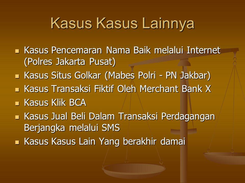 Kasus Kasus Lainnya Kasus Pencemaran Nama Baik melalui Internet (Polres Jakarta Pusat) Kasus Situs Golkar (Mabes Polri - PN Jakbar)