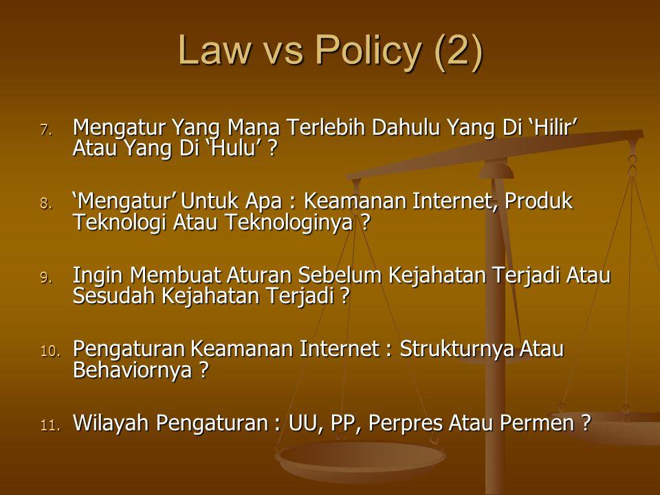 Law vs Policy (2) Mengatur Yang Mana Terlebih Dahulu Yang Di 'Hilir' Atau Yang Di 'Hulu'