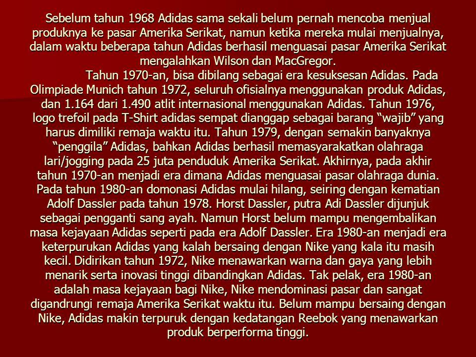 Sebelum tahun 1968 Adidas sama sekali belum pernah mencoba menjual produknya ke pasar Amerika Serikat, namun ketika mereka mulai menjualnya, dalam waktu beberapa tahun Adidas berhasil menguasai pasar Amerika Serikat mengalahkan Wilson dan MacGregor.
