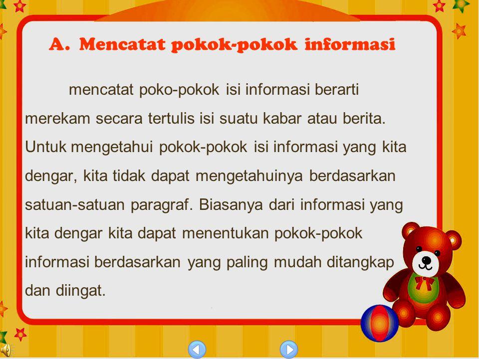 A. Mencatat pokok-pokok informasi