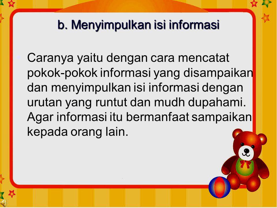 b. Menyimpulkan isi informasi