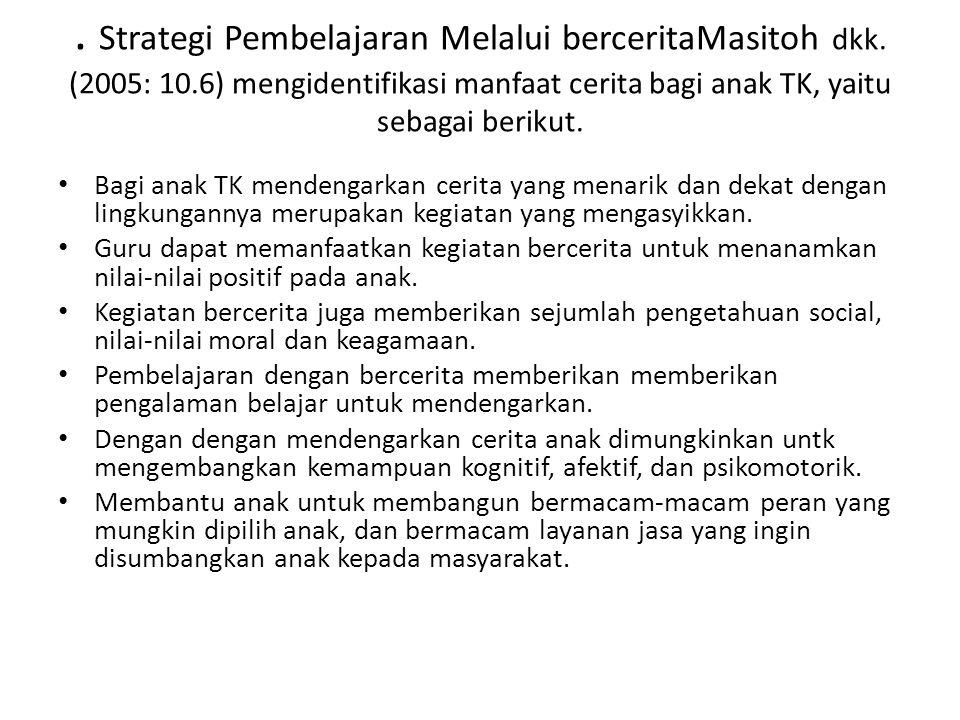 Strategi Pembelajaran Melalui berceritaMasitoh dkk. (2005: 10