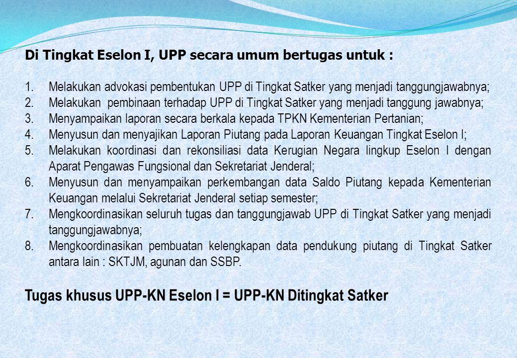 Tugas khusus UPP-KN Eselon I = UPP-KN Ditingkat Satker