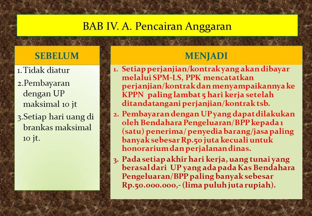 BAB IV. A. Pencairan Anggaran