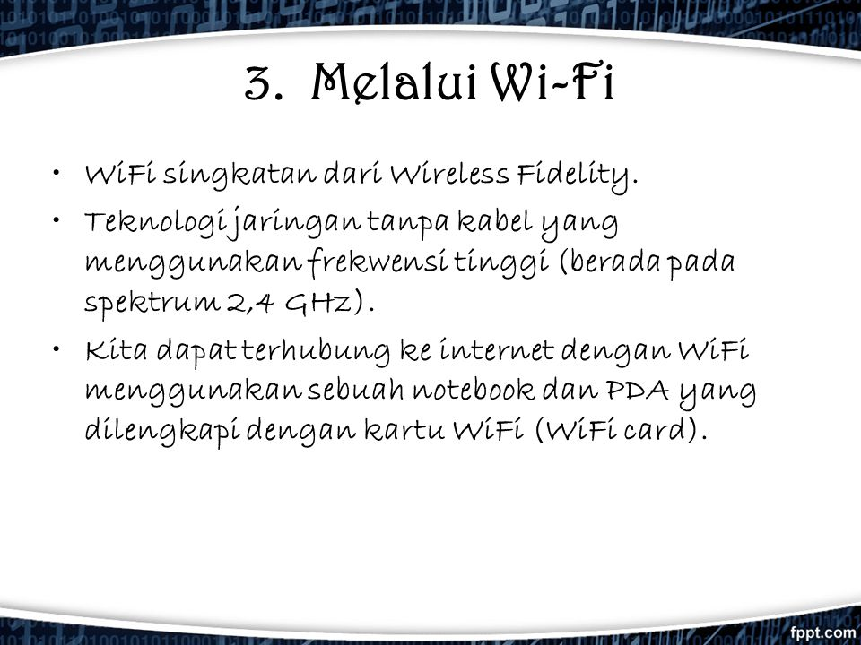 3. Melalui Wi-Fi WiFi singkatan dari Wireless Fidelity.