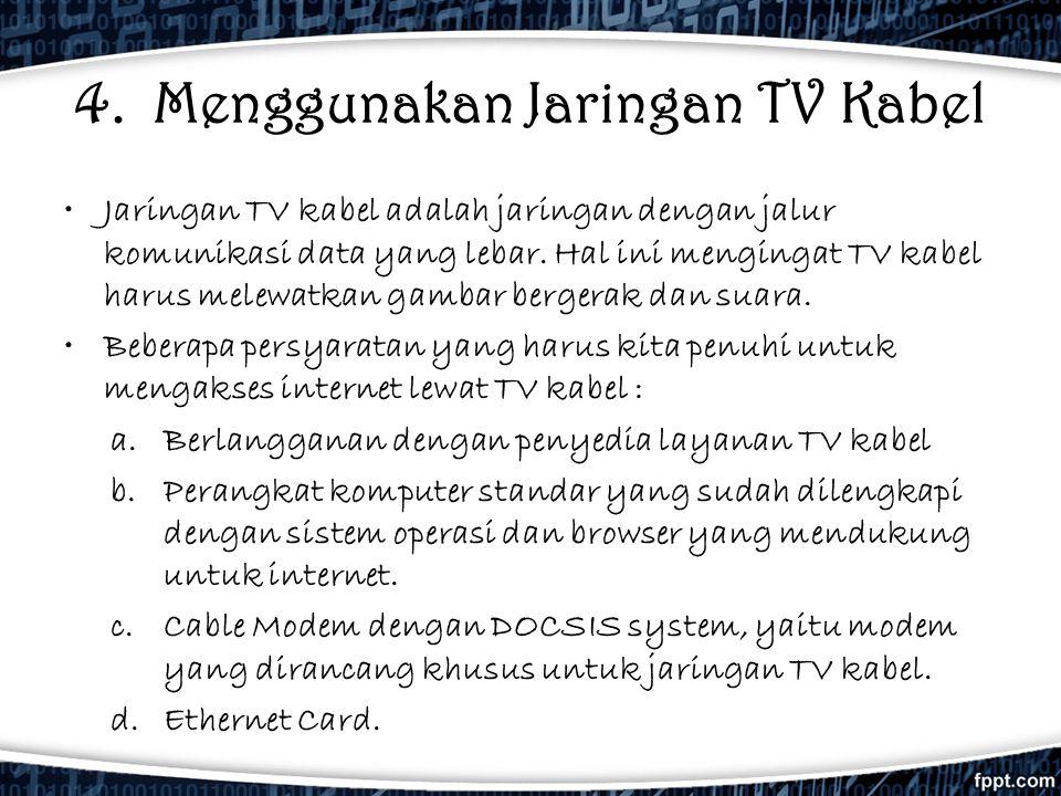 4. Menggunakan Jaringan TV Kabel