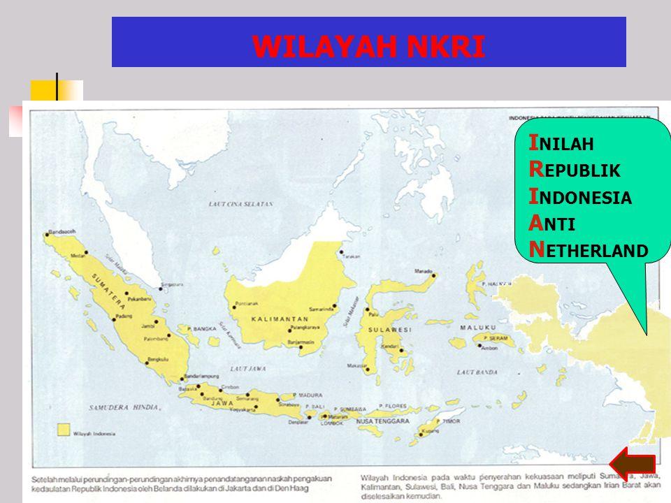 WILAYAH NKRI INILAH REPUBLIK INDONESIA ANTI NETHERLAND