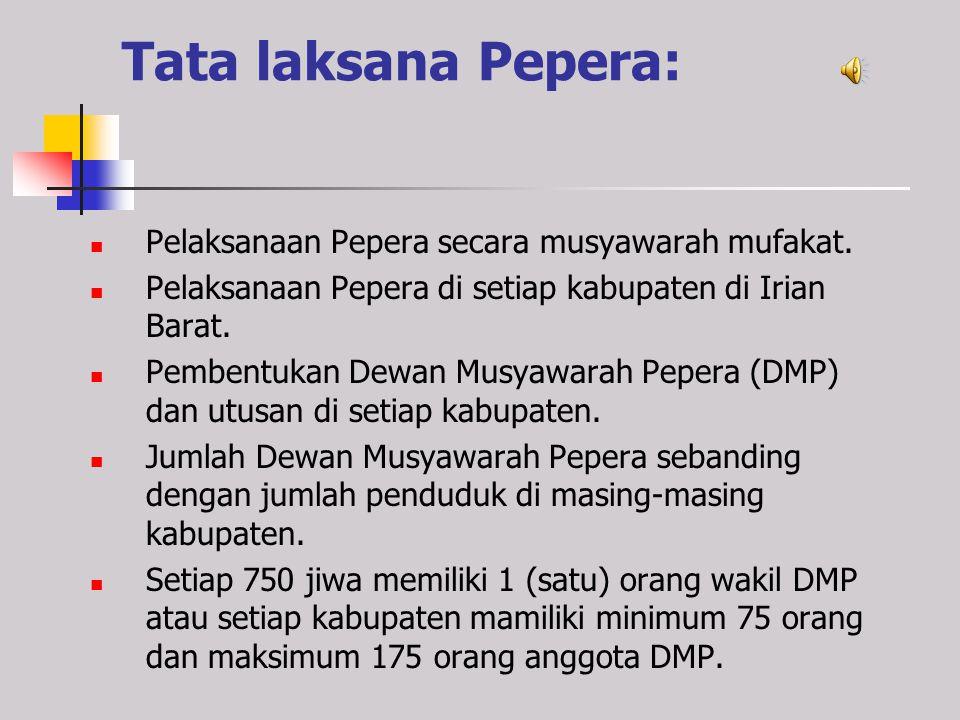 Tata laksana Pepera: Pelaksanaan Pepera secara musyawarah mufakat.