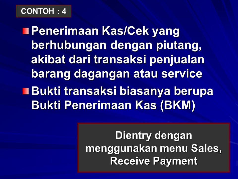Dientry dengan menggunakan menu Sales, Receive Payment