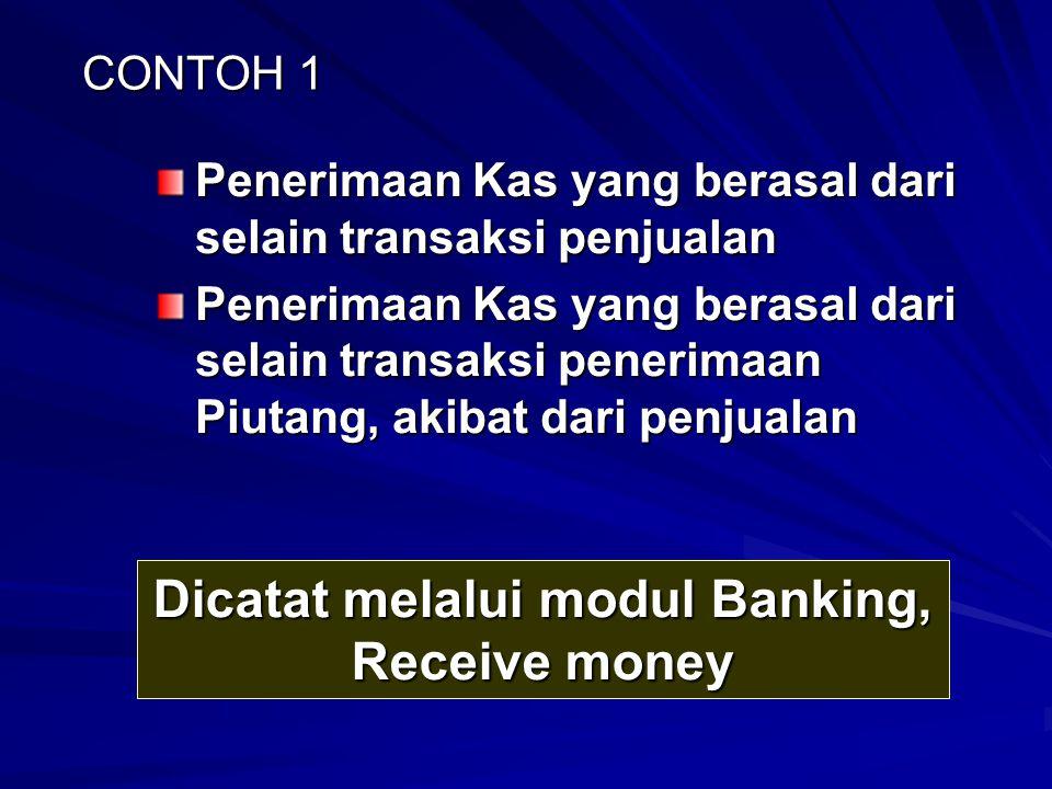 Dicatat melalui modul Banking, Receive money