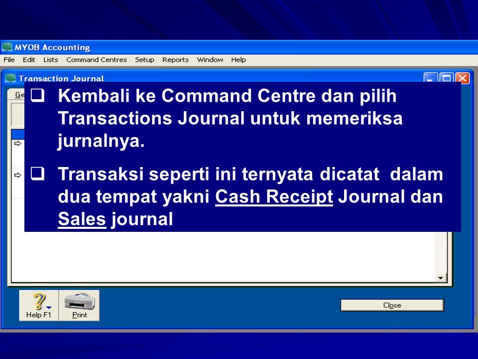 Kembali ke Command Centre dan pilih Transactions Journal untuk memeriksa jurnalnya.
