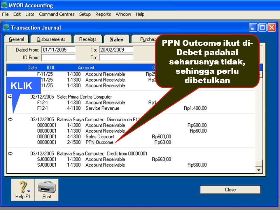 PPN Outcome ikut di-Debet padahal seharusnya tidak, sehingga perlu dibetulkan