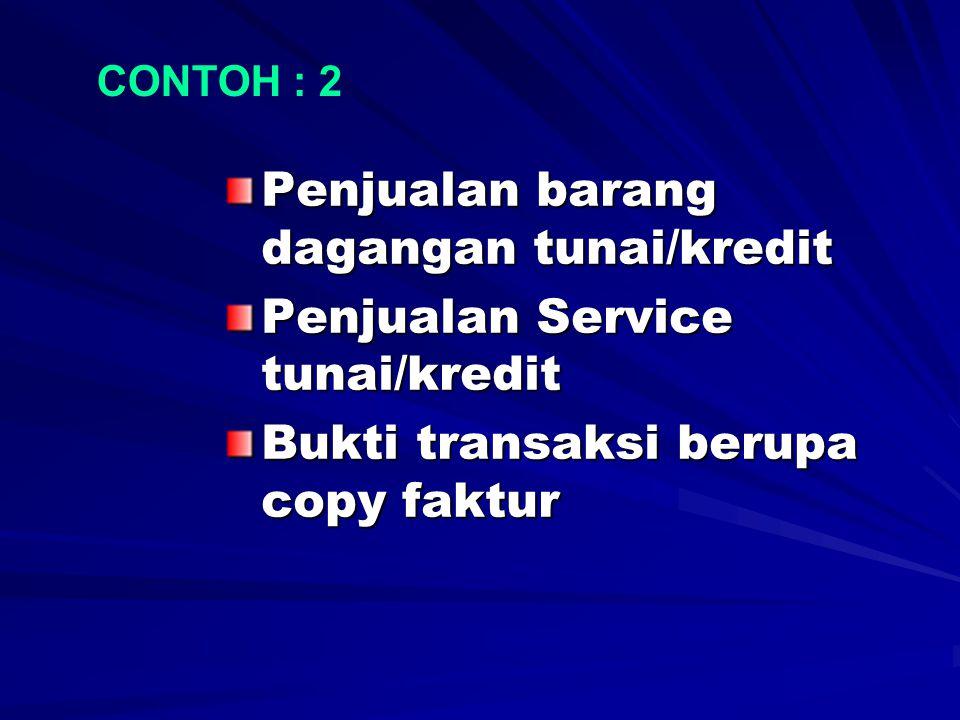 Penjualan barang dagangan tunai/kredit Penjualan Service tunai/kredit