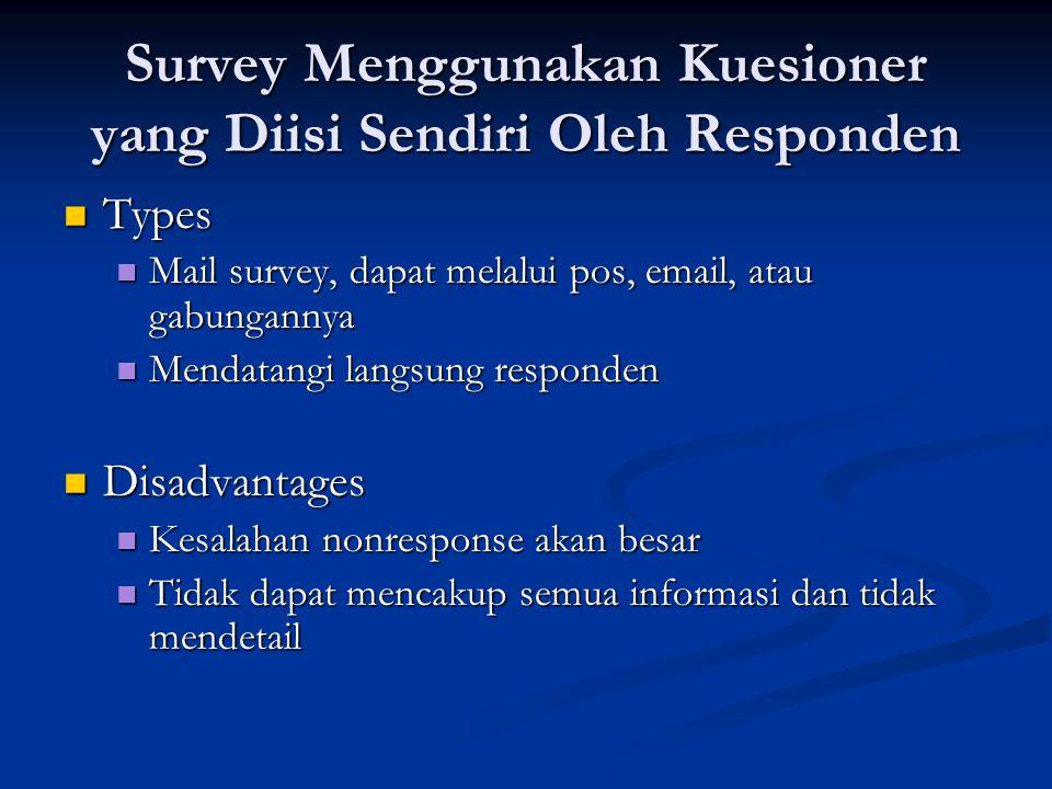 Survey Menggunakan Kuesioner yang Diisi Sendiri Oleh Responden
