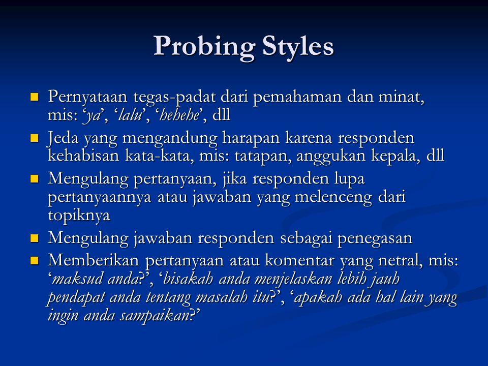 Probing Styles Pernyataan tegas-padat dari pemahaman dan minat, mis: 'ya', 'lalu', 'hehehe', dll.