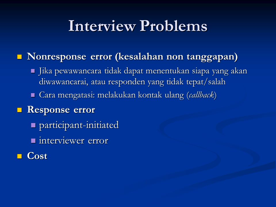 Interview Problems Nonresponse error (kesalahan non tanggapan)