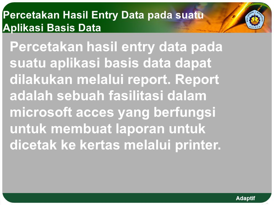 Percetakan Hasil Entry Data pada suatu Aplikasi Basis Data