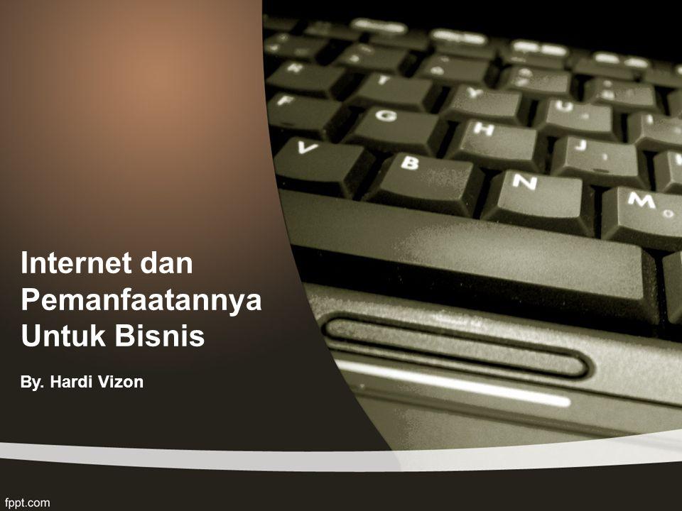 Internet dan Pemanfaatannya Untuk Bisnis
