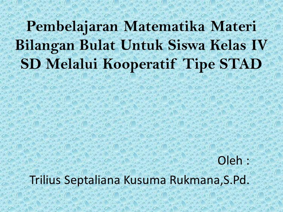 Oleh : Trilius Septaliana Kusuma Rukmana,S.Pd.