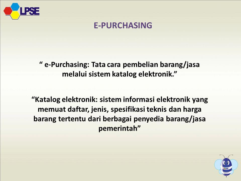 1616 E-PURCHASING. e-Purchasing: Tata cara pembelian barang/jasa melalui sistem katalog elektronik.