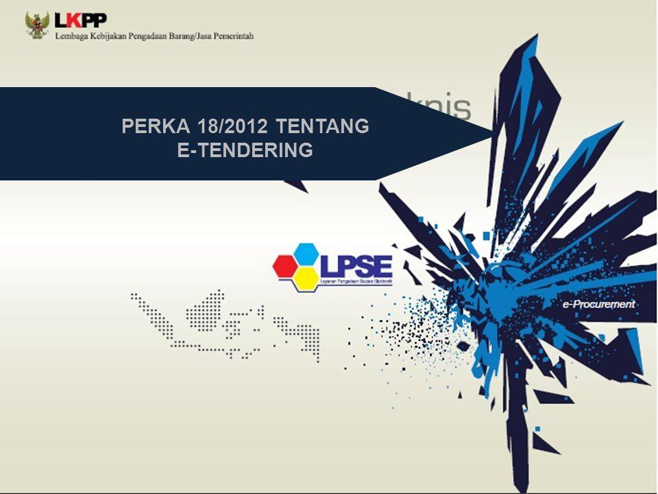 PERKA 18/2012 TENTANG E-TENDERING