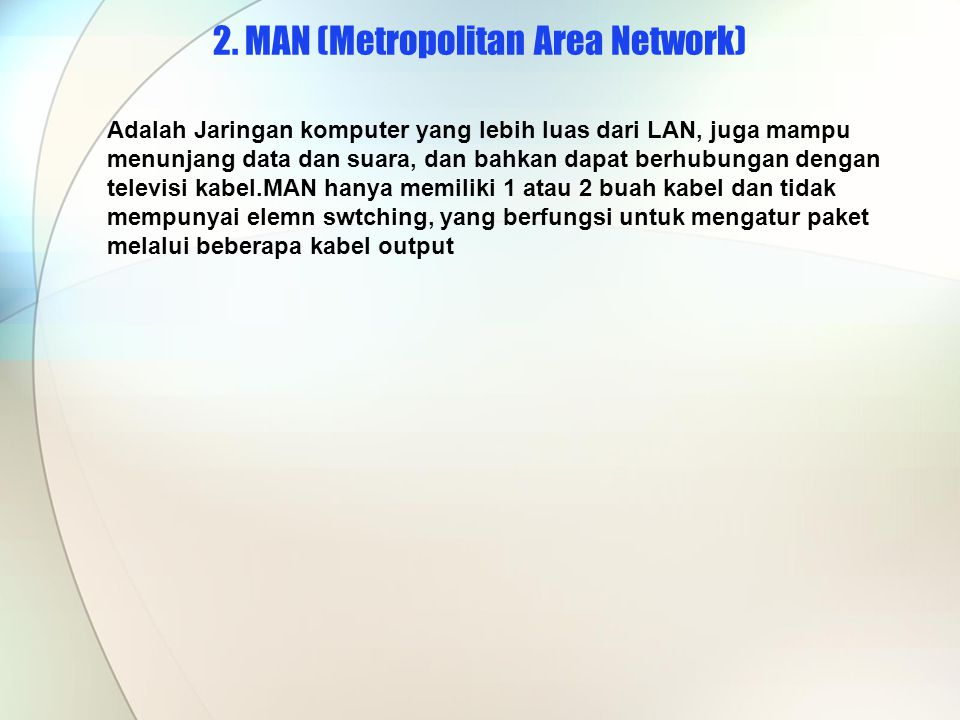 2. MAN (Metropolitan Area Network)