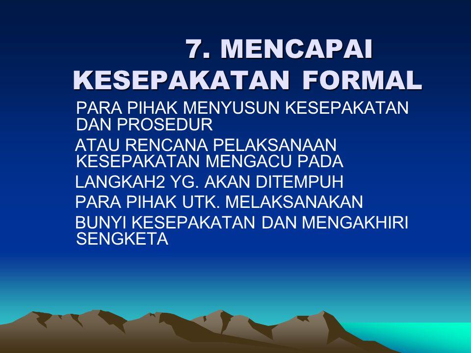 7. MENCAPAI KESEPAKATAN FORMAL
