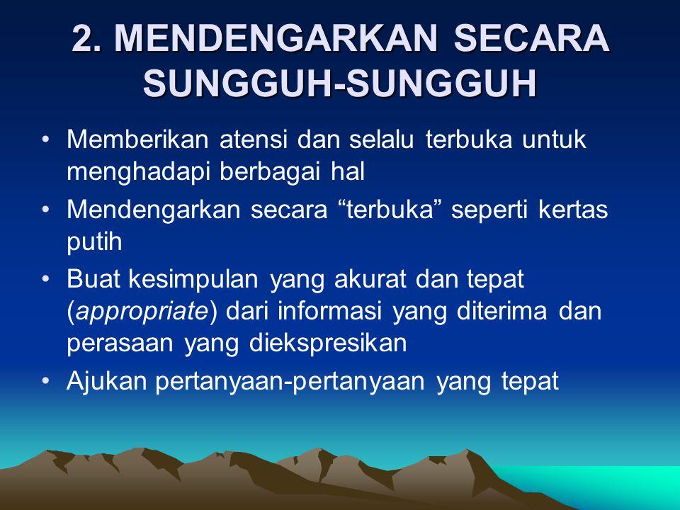 2. MENDENGARKAN SECARA SUNGGUH-SUNGGUH
