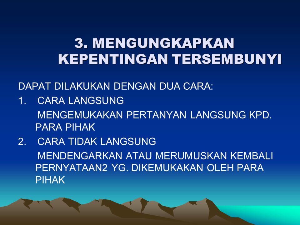 3. MENGUNGKAPKAN KEPENTINGAN TERSEMBUNYI