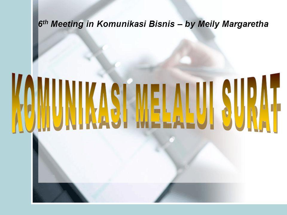 6th Meeting in Komunikasi Bisnis – by Meily Margaretha