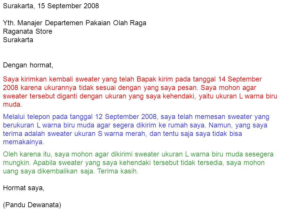 Surakarta, 15 September 2008 Yth. Manajer Departemen Pakaian Olah Raga. Raganata Store. Surakarta.