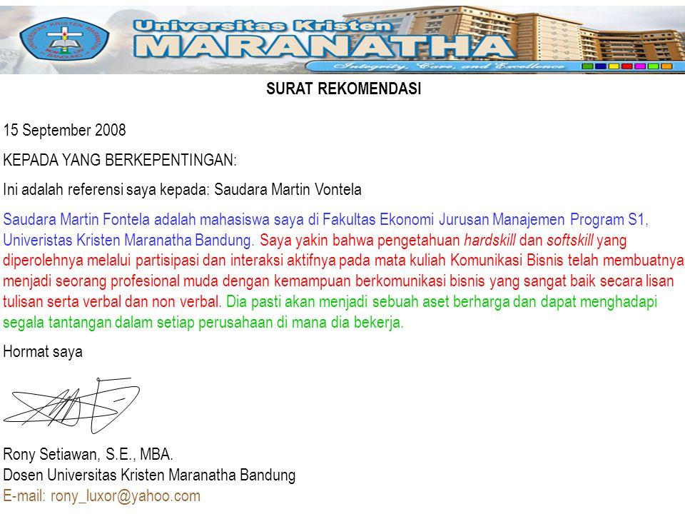 SURAT REKOMENDASI 15 September 2008. KEPADA YANG BERKEPENTINGAN: Ini adalah referensi saya kepada: Saudara Martin Vontela.