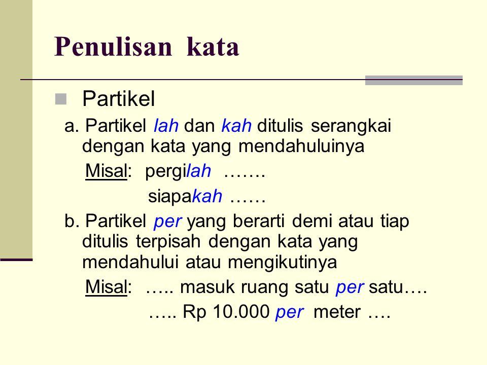Penulisan kata Partikel