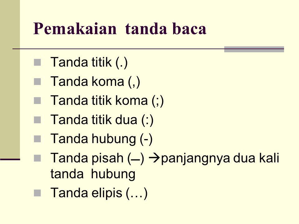 Pemakaian tanda baca Tanda titik (.) Tanda koma (,)
