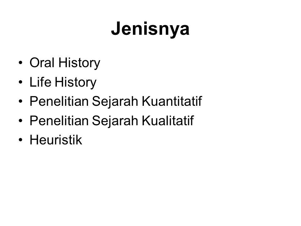 Jenisnya Oral History Life History Penelitian Sejarah Kuantitatif