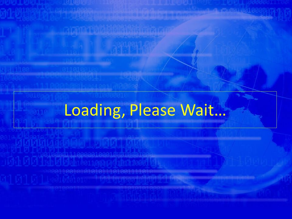 Loading, Please Wait…