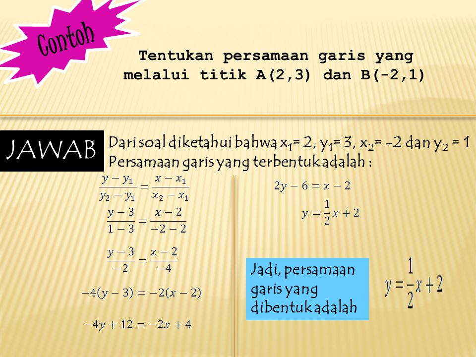 Tentukan persamaan garis yang melalui titik A(2,3) dan B(-2,1)