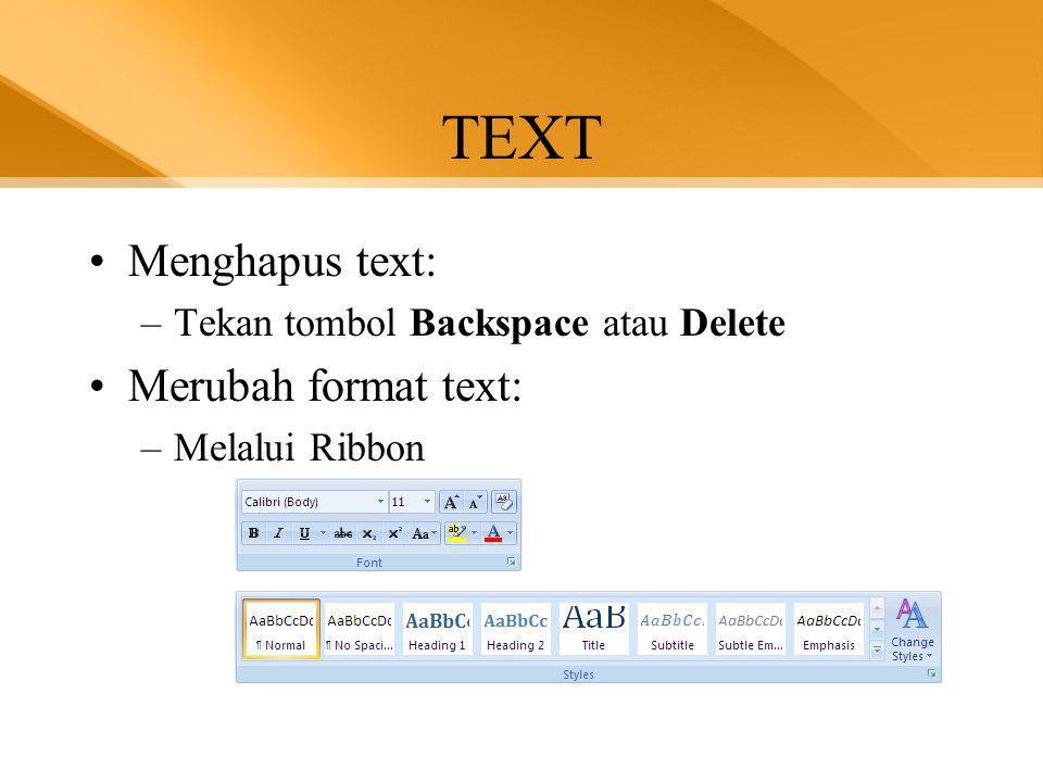 TEXT Menghapus text: Merubah format text: