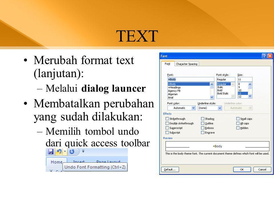 TEXT Merubah format text (lanjutan):