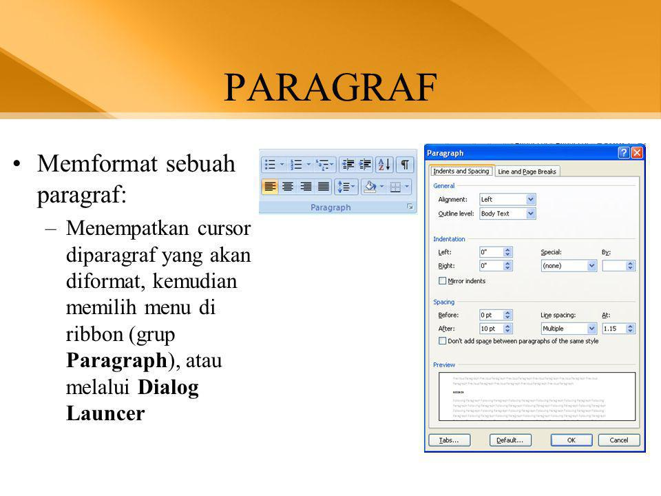 PARAGRAF Memformat sebuah paragraf: