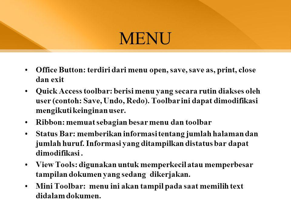 MENU Office Button: terdiri dari menu open, save, save as, print, close dan exit.